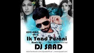 Ik Yaad Purani Full HD Song 2018 ( Dj Saad Remix )