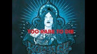 Komatsu - Too Rare To Die