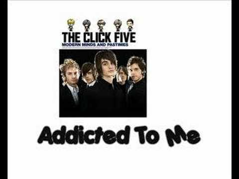 the click five addicted to me