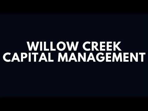 About the Company Willow Creek Capital Management