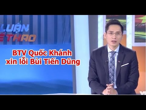 BTV Quốc Khánh lên tiếng xin lỗi Bùi Tiến Dũng sau sự cố gây tranh cãi