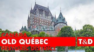 Historic District of Old Québec Tourist Guide - Canada - Travel & Discovery