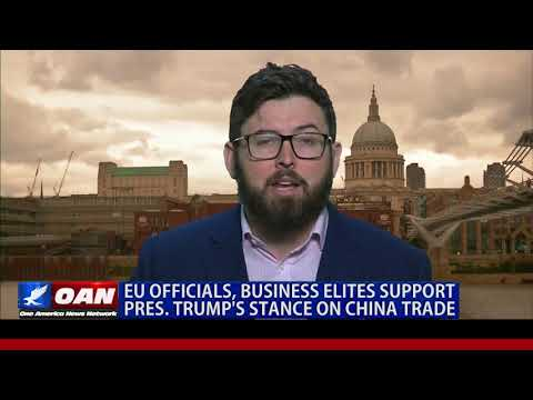 EU Officials, Business Elites Support President Trump's Stance on China Trade
