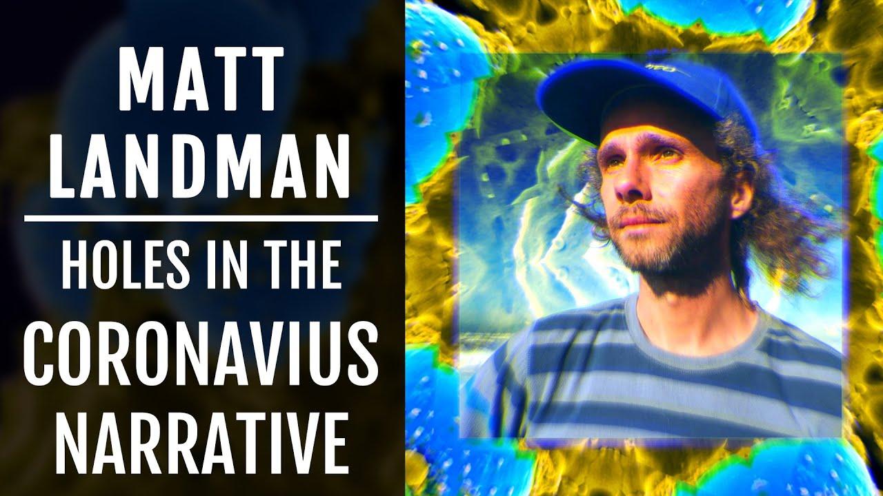 Matt Landman | Holes In The COVID-19 Narrative & The Great Panic Distraction