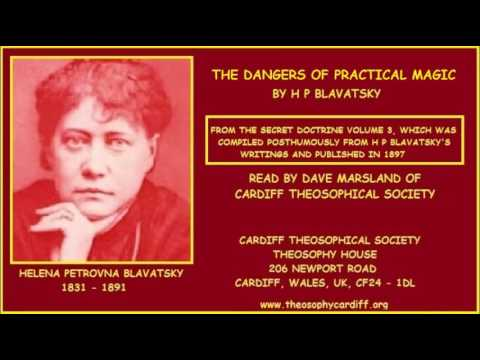 Theosophy:- The Dangers of Practical Magic by  H P Blavatsky