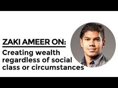 Zaki Ameer On Creating Wealth Regardless Of Social Class Or Circumstances