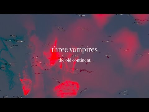 Three Vampires And The Old Continent