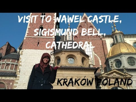 VISIT TO Wawel Castle, Sigismund Bell, Cathedral Kraków Poland