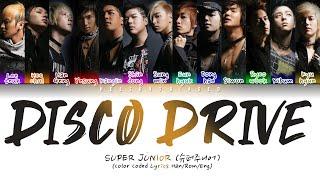 SUPER JUNIOR 슈퍼주니어 'Disco Drive' Color Coded Lyrics [Han/Rom/Eng]