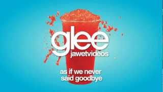 Glee Cast - As If We Never Said Goodbye (karaoke version)