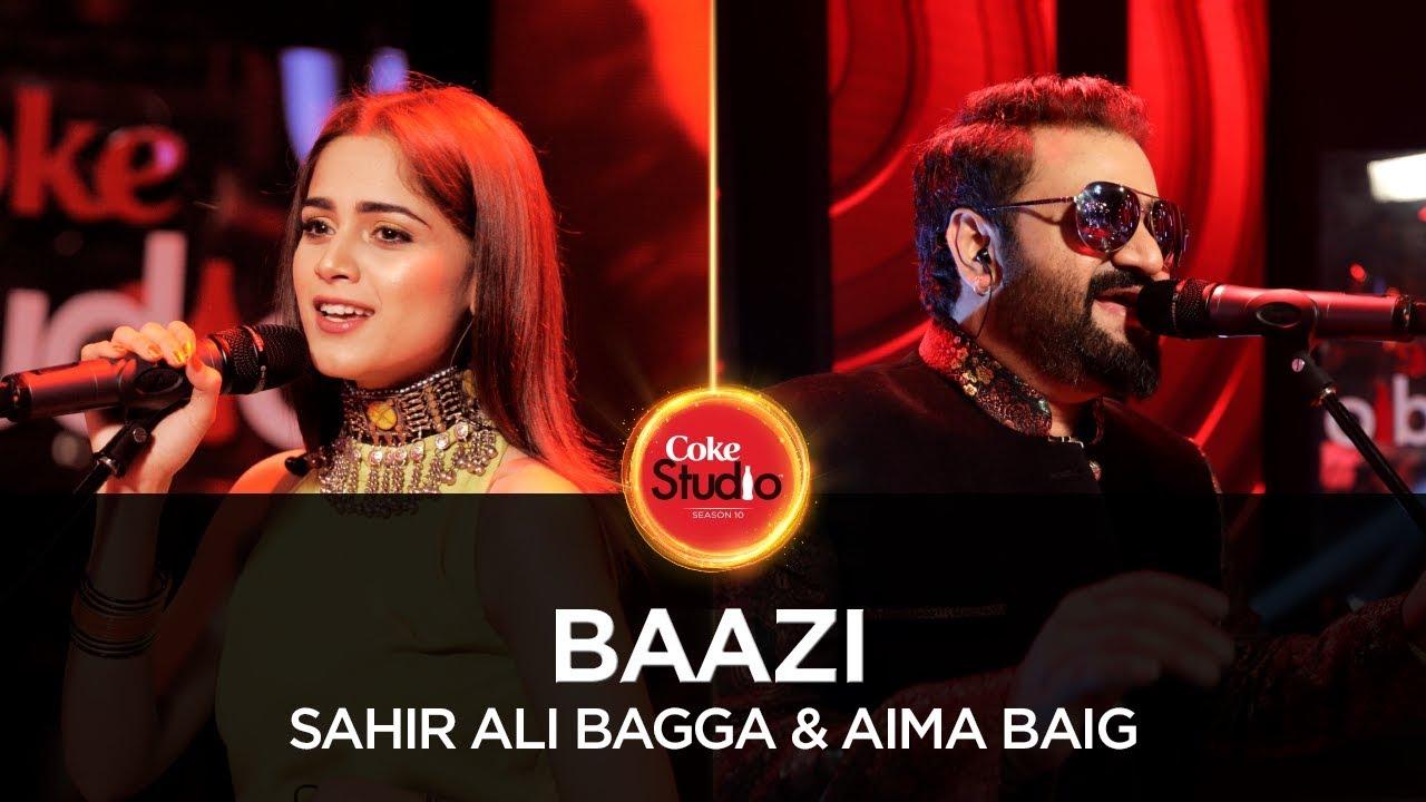 Download Coke Studio Season 10| Baazi| Sahir Ali Bagga & Aima Baig