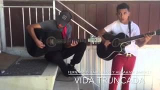 Ariel Camacho-Vida Truncada(Cover)Fernando Barcenas y Abraham jimenez YouTube Videos