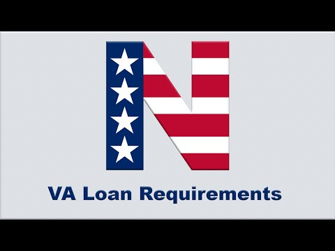 VA Loan Requirements and VA Home Loan Eligibility