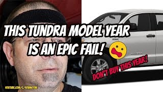 Don't Buy This Tundra Model Year   Epic Fail!