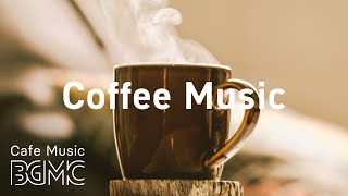 Coffee Music: Positive Jazz & Bossa Nova for Studying and Working - Background Music Rest & Nap