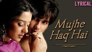 Mujhe Haq Hai Full Song With Lyrics | Vivah | Udit Narayan & Shreya Ghosal