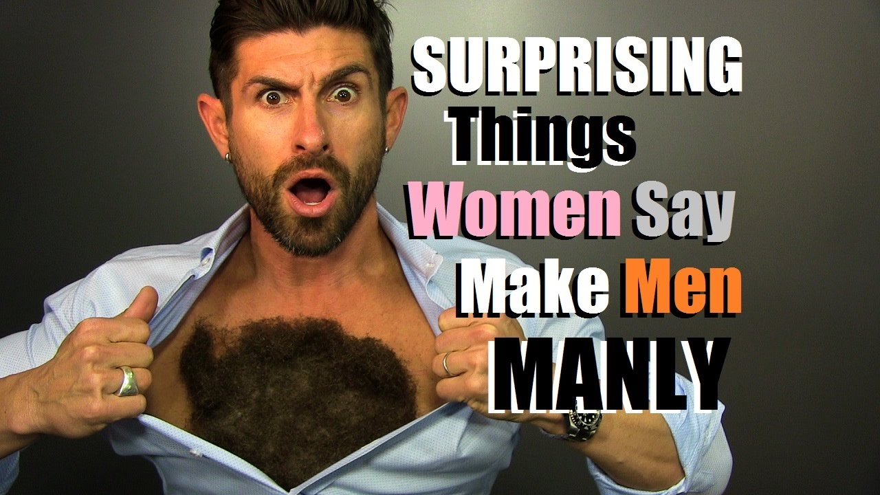 4232a79eb 10 SURPRISING Things Women Think Are MANLY! Traits Women Find ...