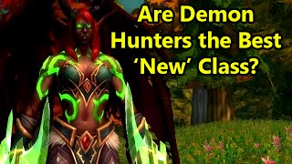 Are Demon Hunters the Best 'New' Class in WoW?