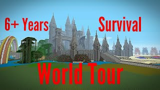 6+ years of Minecraft Survival! - World Tour