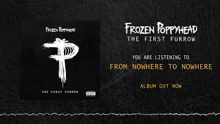 Frozen Poppyhead - From Nowhere to Nowhere (OFFICIAL AUDIO)
