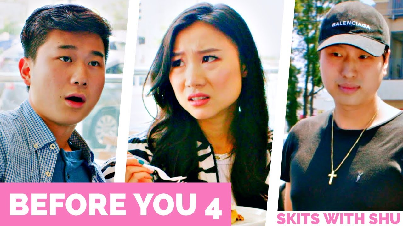 BEFORE YOU (PART 4) || Skits With Shu