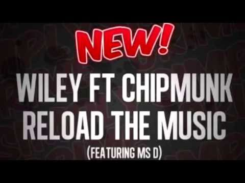 Wiley ft Chipmunk and MsD Reload The Music - HD Audio!