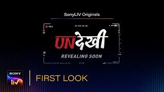 Undekhi | First Look | SonyLIV Originals