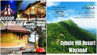 CYBELE HILL RESORT: ONE OF THE BEST RESORTS, WAYANAD, KERALA.
