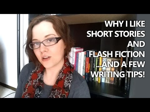 Why I Like Short Stories and Flash Fiction (And A Few Writing Tips!)