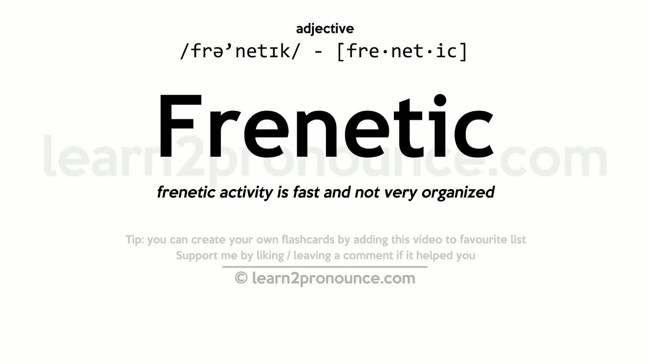 Frenetic Pronunciation And Definition