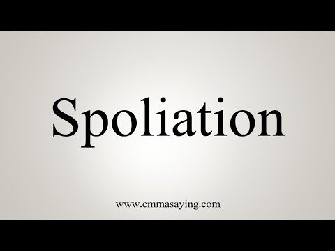 How To Say Spoliation