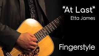At Last - Etta James (Fingerstyle) by Garret Schmittling