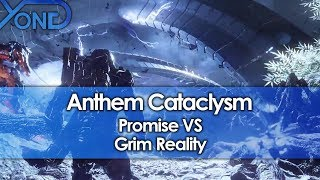 Anthem Cataclysm Promise VS Grim Reality