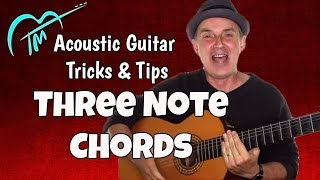 Three Note Guitar Chords - Acoustic Guitar Tricks And Tips  Lesson