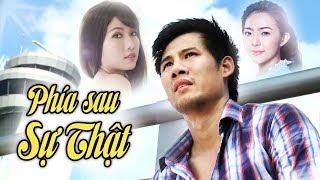 Phía Sau Sự Thật | HTV Films Lẻ Tình Cảm Việt Nam Hay Nhất 2019