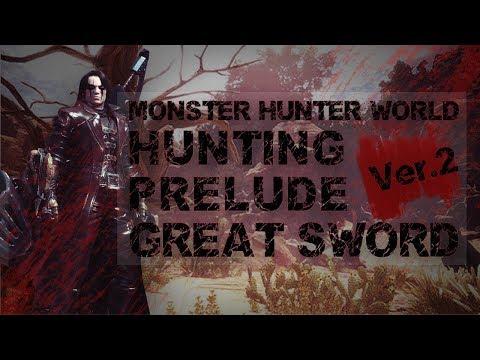 【MHW MAD】HUNTING PRELUDE (GREAT SWORD)[desert]【MONSTER HUNTER WORLD】#2 thumbnail