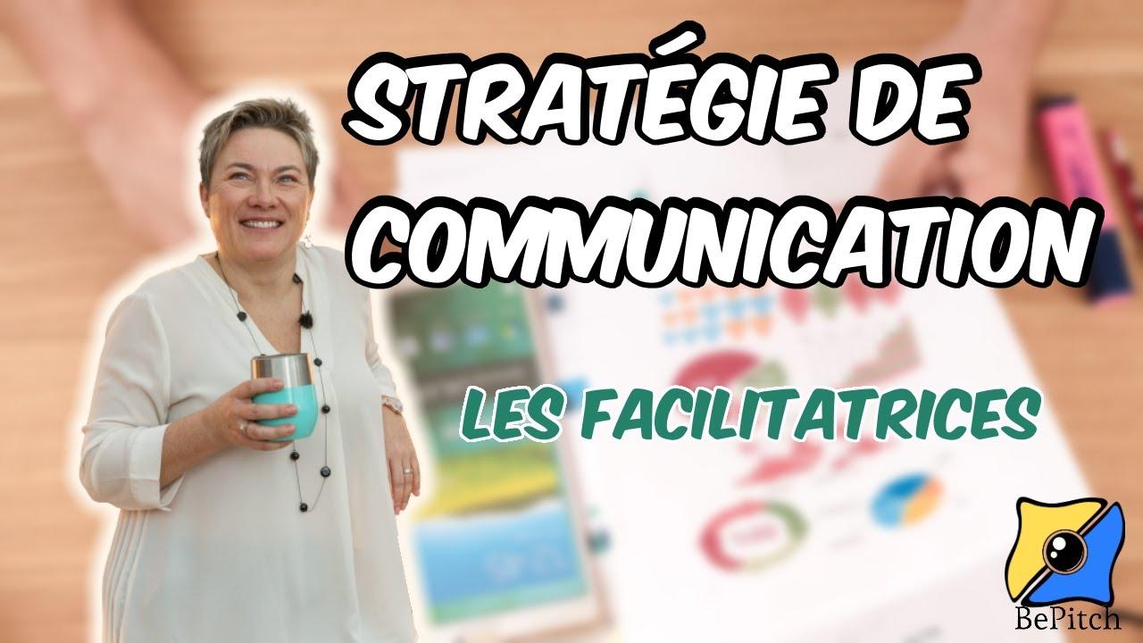 Stratégie de communication, Les Facilitatrices