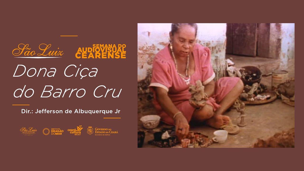Dona Ciça do Barro Cru  - Jefferson Albuquerque Jr  (1979) [Semana do Audiovisual Cearense]