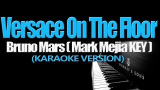 VERSACE ON THE FLOOR - Mark Mejia KEY (KARAOKE VERSION)