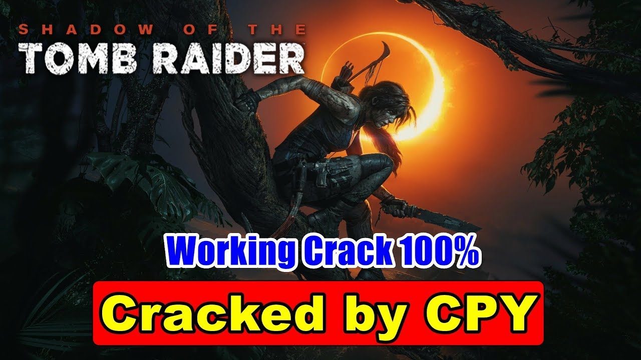 Shadow of The Tomb Raider Cracked by CPY | CPY Crack Fix Working 100%