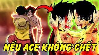 Nếu Ace Không Hi Sinh Thì One Piece Sẽ Như Thế Nào?!