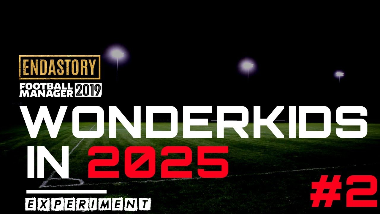 FM19 Experiment - Wonderkids in the year 2025 - Part 2