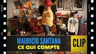 Mauricio Santana - Ce Qui Compte