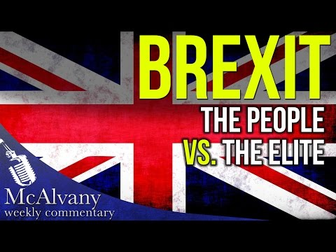 Brexit - The People vs. the Elite Establishment | McAlvany Commentary 2016