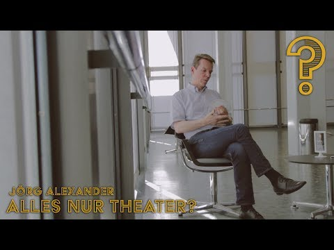 "Jörg Alexander über ""Alles nur Theater?"""