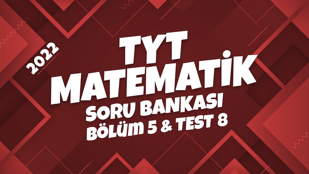 TYT Matematik Soru Bankası Bölüm 5 Test 8