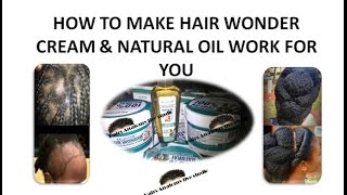 How To Make Hair Wonder Cream and Oil Work for You