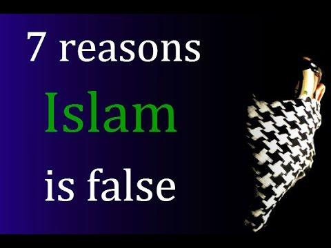 seven main reasons why i left islam  proof islam is false