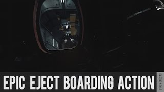 Epic Eject Boarding Action - Dastro Style