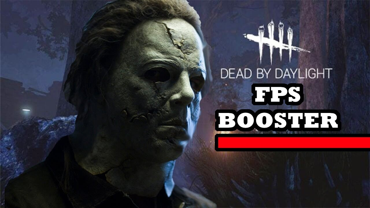 Dead by Daylight Optimization Guide - How to Get More FPS in Dead By  Daylight - DBD FPS Boost